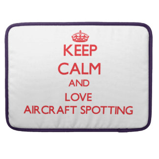 Keep calm and love Aircraft Spotting Sleeve For MacBooks