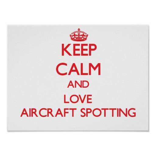 Keep calm and love Aircraft Spotting Posters