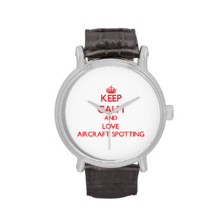 Keep calm and love Aircraft Spotting Wristwatches