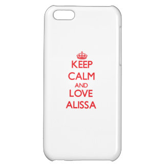 Keep Calm and Love Alissa Case For iPhone 5C