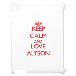 Keep Calm and Love Alyson Cover For The iPad 2 3 4