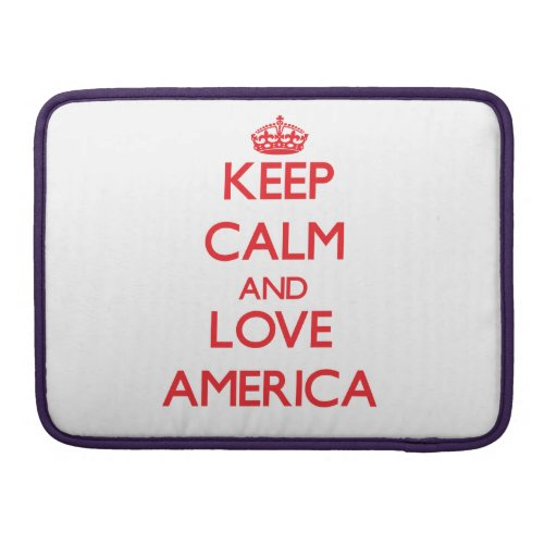 Keep Calm and Love America Sleeves For MacBook Pro