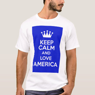 keep calm and love america T-Shirt