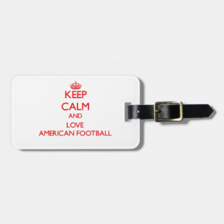 Keep calm and love American Football Luggage Tags