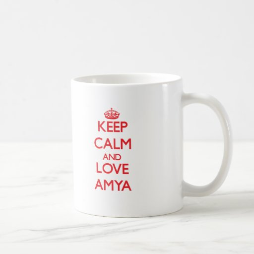 Keep Calm and Love Amya Mugs