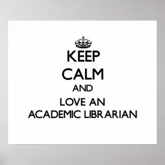 Keep Calm and Love an Academic Librarian Print