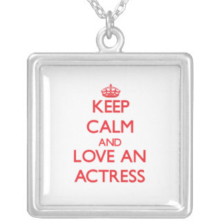 Keep Calm and Love an Actress Necklace