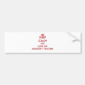 Keep Calm and Love an Advisory Teacher Bumper Sticker
