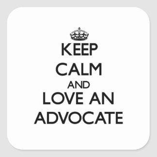 Keep Calm and Love an Advocate Square Sticker