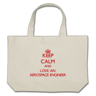 Keep Calm and Love an Aerospace Engineer Tote Bag