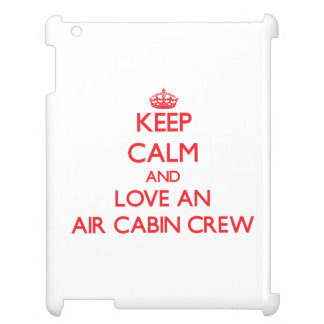 Keep Calm and Love an Air Cabin Crew Cover For The iPad