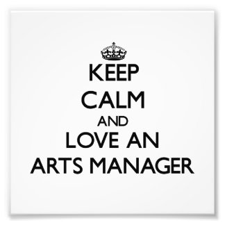 Keep Calm and Love an Arts Manager Photo