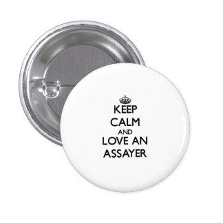 Keep Calm and Love an Assayer 3 Cm Round Badge