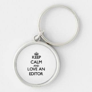 Keep Calm and Love an Editor Silver-Colored Round Key Ring
