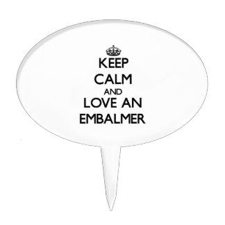 Keep Calm and Love an Embalmer Cake Toppers