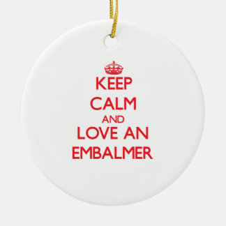 Keep Calm and Love an Embalmer Christmas Ornament