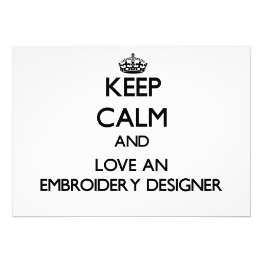 Keep Calm and Love an Embroidery Designer Personalized Announcements