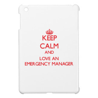 Keep Calm and Love an Emergency Manager iPad Mini Covers