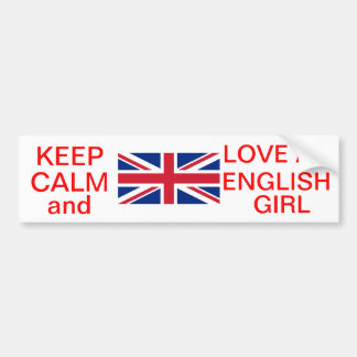 KEEP CALM AND LOVE AN ENGLISH GIRL BUMPER STICKER