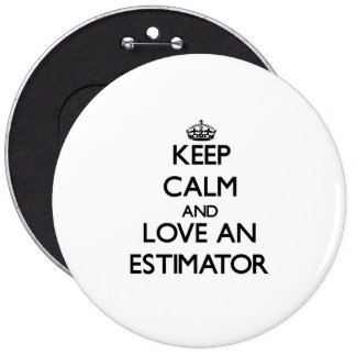 Keep Calm and Love an Estimator 6 Cm Round Badge