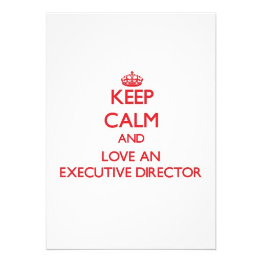 Keep Calm and Love an Executive Director Personalized Invites