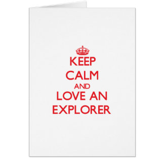 Keep Calm and Love an Explorer Card
