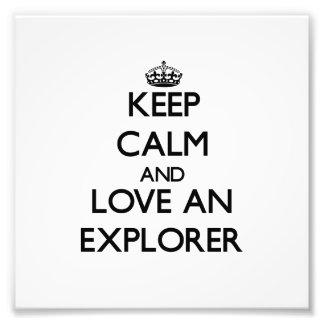Keep Calm and Love an Explorer Photo Print