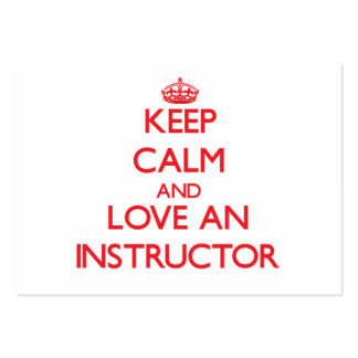 Keep Calm and Love an Instructor Business Card Templates