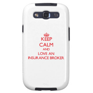 Keep Calm and Love an Insurance Broker Galaxy SIII Cases