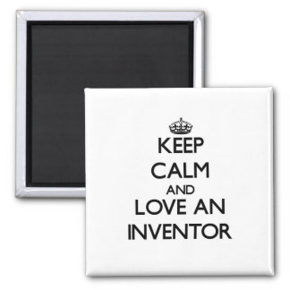 Keep Calm and Love an Inventor Fridge Magnet