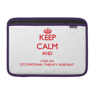 Keep Calm and Love an Occupational Therapy Assista MacBook Air Sleeve