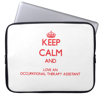 Keep Calm and Love an Occupational Therapy Assista Laptop Sleeve