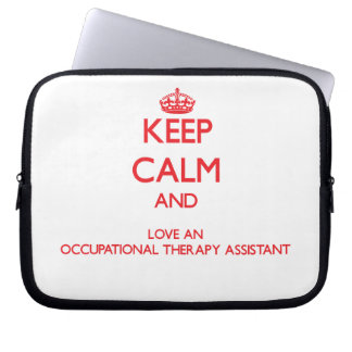 Keep Calm and Love an Occupational Therapy Assista Computer Sleeves