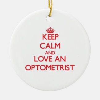 Keep Calm and Love an Optometrist Christmas Ornament