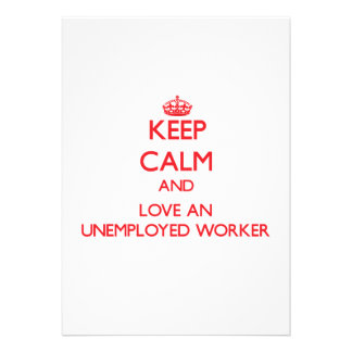 Keep Calm and Love an Unemployed Worker Personalized Announcements