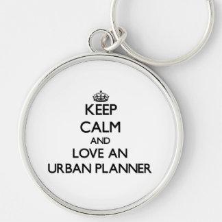 Keep Calm and Love an Urban Planner Keychains