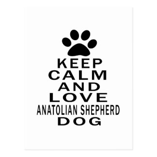 Keep Calm And Love Anatolian Shepherd dog Postcard