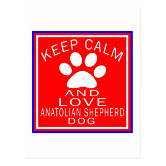 Keep Calm And Love Anatolian Shepherd dog Post Card