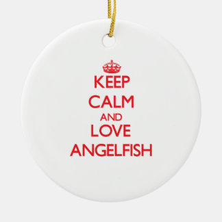 Keep calm and love Angelfish Ornament