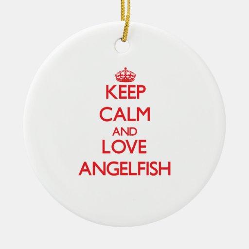 Keep calm and love Angelfish Ornament