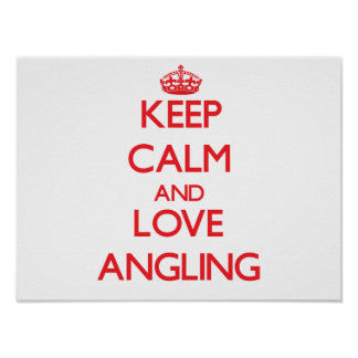 Keep calm and love Angling Poster