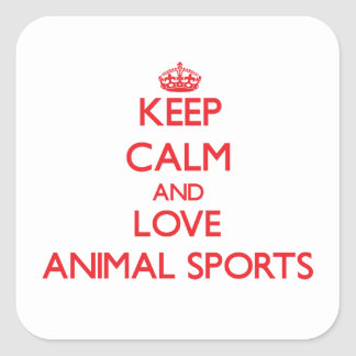 Keep calm and love Animal Sports Square Stickers