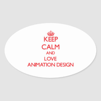 Keep calm and love Animation Design Oval Stickers