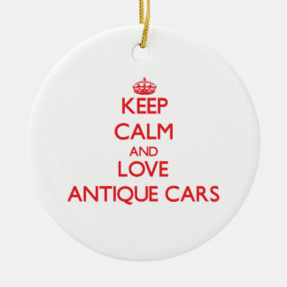 Keep calm and love Antique Cars Ornaments