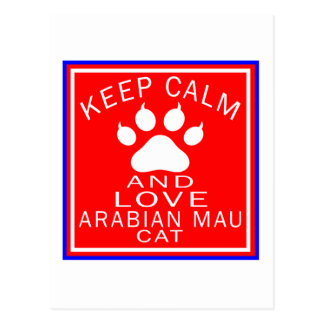 Keep Calm And Love Arabian Mau Postcard