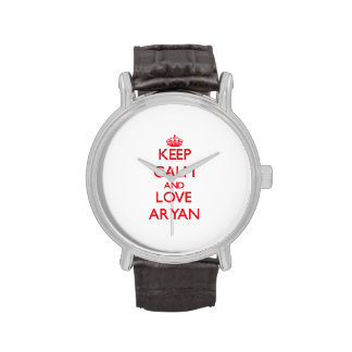 Keep Calm and Love Aryan Watches
