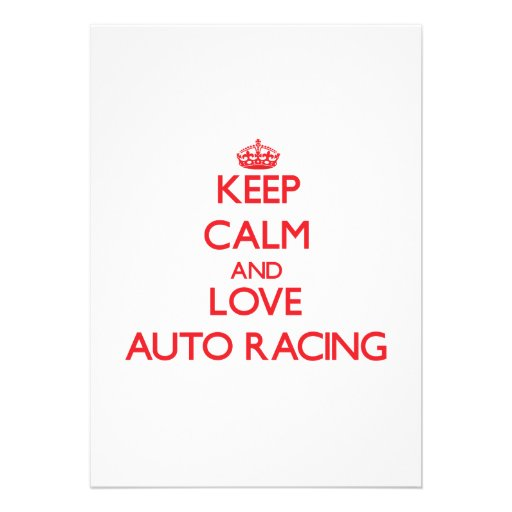 Keep calm and love Auto Racing Personalized Invitations