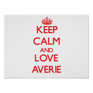 Keep Calm and Love Averie Posters