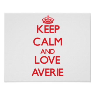 Keep Calm and Love Averie Print