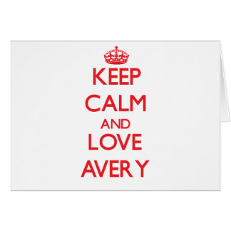 Keep calm and love Avery Cards